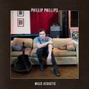 Miles (Acoustic)/Phillip Phillips