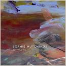 Byways/Sophie Hutchings