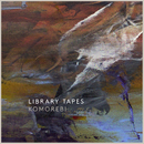Komorebi/Library Tapes