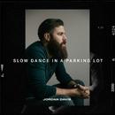 Slow Dance In A Parking Lot/Jordan Davis