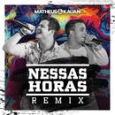 Nessas Horas (Matheus Aleixo e Lucas Santos Remix)/Matheus & Kauan