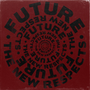 Future/The New Respects