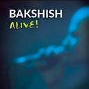 Alive! (Live)/Bakshish