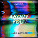 About You (feat. Alex Vargas)/DECCO