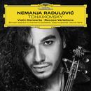 チャイコフスキー: ヴァイオリン協奏曲、他/Nemanja Radulovic, Borusan Istanbul Philharmonic Orchestra, Sascha Goetzel, Double Sens, Stephanie Fontanarosa