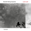 Last Leaf/Danish String Quartet
