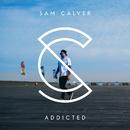 Addicted/Sam Calver
