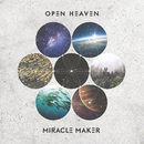 Miracle Maker (Live)/Open Heaven