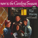 Now Is The Caroling Season/Fred Waring, The Pennsylvanians