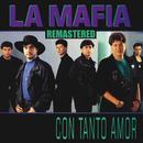 Con Tanto Amor (Remastered)/La Mafia