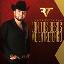 Con Tus Besos Me Entretengo/Roberto Tapia