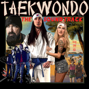 Taekwondo (Original Motion Picture Soundtrack)/Walk Off The Earth