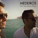 Still The Music Plays/Medeiros