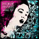 Bohemian Rhapsody: Choral Pop/Cantillation, Philip Chu