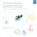 Howard Blake: Lifecycle/William Chen