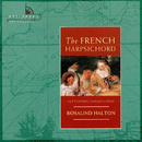 The French Harpsichord/Rosalind Halton