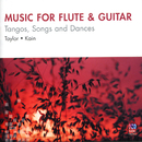 Music For Flute & Guitar: Tangos, Songs & Dances/Virginia Taylor, Timothy Kain
