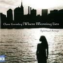 Where Morning Lies - Spiritual Songs/Clare Gormley, Kevin Murphy