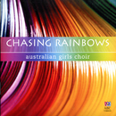 Chasing Rainbows/The Australian Girls Choir, Matthew Carey