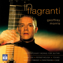 In Flagranti: Contemporary Works For Guitar/Geoffrey Morris