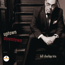 Uptown, Downtown/Bill Charlap Trio
