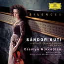 Silenced - Complete Chamber Music For Violin/Orsolya Korcsolán, Soloists of the Franz Liszt Chamber Orchestra