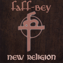 New Religion/Faff-Bey