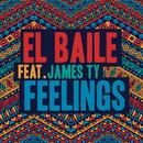 Feelings (feat. James Ty)/El Baile