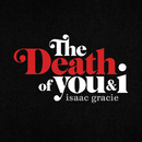The Death Of You & I - EP/Isaac Gracie