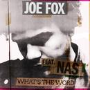 What's The Word (feat. Nas)/Joe Fox