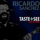 Taste + See (Live)/Ricardo Sanchez
