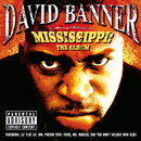 Mississippi: The Album/David Banner