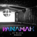 DJ Blues (Remixed)/Panamah