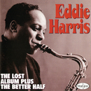 The Lost Album Plus The Better Half/Eddie Harris