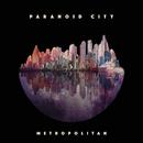 Metropolitan/Paranoid City