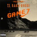 Game 7 (feat. T.I., RaRa, Brandon Rossi)/Hustle Gang