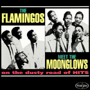 The Flamingos Meet The Moonglows On The Dusty Road Of Hits/The Flamingos, The Moonglows