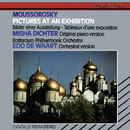 Mussorgsky: Pictures at an Exhibition (Piano & Orchestral)/Misha Dichter, Rotterdam Philharmonic Orchestra, Edo de Waart