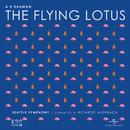 The Flying Lotus/A.R. Rahman, Seattle Symphony, Ricardo Averbach