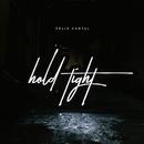 Hold Tight/Felix Cartal