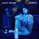 Sweet Dreams/BØRNS
