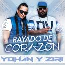 Rayado De Corazón/Yohan Y Ziri