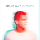 The Answer/Jeremy Camp