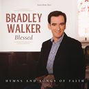 Blessed: Hymns And Songs Of Faith/Bradley Walker