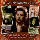 Across The Broad Atlantic - Live On Paddy's Day - New York - Dublin (Live)/Shane MacGowan's Popes