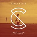 Addicted (Acoustic)/Sam Calver