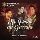 No Fundo Da Garrafa/Fernanda Costa, Bruno & Marrone