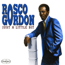 Just A Little Bit/Rosco Gordon