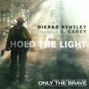"Hold The Light (From ""Only The Brave"" Soundtrack) (feat. S. Carey)/Dierks Bentley"