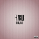 Fragile/Bria Jhane